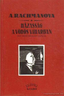 Alexandra Rachanova - Házasság a vörös viharban [antikvár]