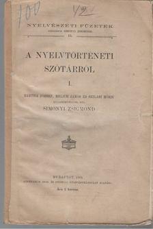 Simonyi Zsigmond - A Nyelvtörténeti szótárról I. [antikvár]
