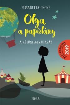Gnone Elisabette - A különleges utazás - Olga a papírlány 1. [eKönyv: epub, mobi]
