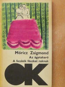 Móricz Zsigmond - Az ágytakaró/A fecskék fészket raknak [antikvár]