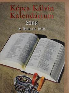 Alexa Károly - Képes Kálvin Kalendárium 2008 [antikvár]