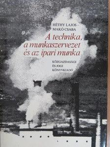 Héthy Lajos - A technika, a munkaszervezet és az ipari munka [antikvár]