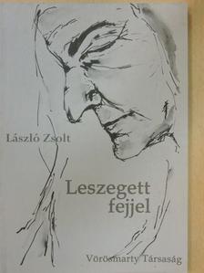 László Zsolt - Leszegett fejjel [antikvár]