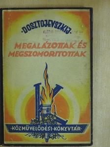 Dosztojevszkij - Megalázottak és megszomorítottak I-II. [antikvár]