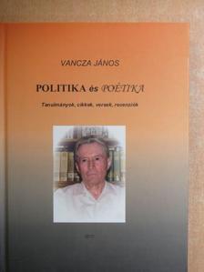 Vancza János - Politika és poétika [antikvár]