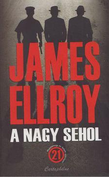 James Ellroy - A nagy sehol [antikvár]