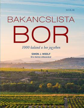 Simon J. Woolf - Bakancslista: BOR - 1000 kaland a bor jegyében