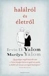YALOM, IRVIN D.-Yalom, Marilyn - Halálról és életről