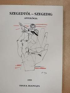 Andrássy Lajos - Szegedtől - Szegedig [antikvár]