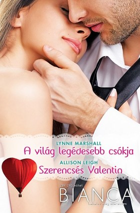 Alison Leigh Lynne Marshall, - Bianca 289-290. kötet (A világ legédesebb csókja, Szerencsés Valentin) [eKönyv: epub, mobi]