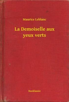 Maurice Leblanc - La Demoiselle aux yeux verts [eKönyv: epub, mobi]