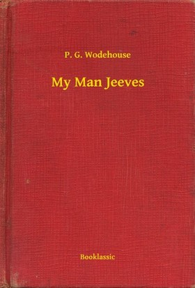 P. G. Wodehouse - My Man Jeeves [eKönyv: epub, mobi]