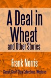Norris, Frank - A Deal in Wheat and Other Stories [eKönyv: epub, mobi]