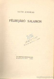 SÜTŐ ANDRÁS - Félrejáró Salamon [antikvár]