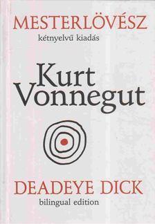 Kurt Vonnegut - Mesterlövész - Deadeye Dick [antikvár]