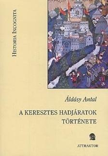 Áldásy Antal - A keresztes hadjáratok története ***