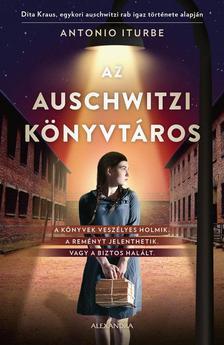 Antonio Iturbe - Az auschwitzi könyvtáros