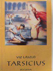 Viz László - Tarsicius [antikvár]