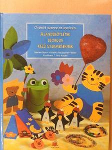 Marlies Busch - Örömöt szerez az aprónép: Ajándékötletek szorgos kezű gyermekeknek [antikvár]