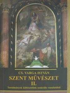 Cs. Varga István - Szent művészet II. (dedikált példány) [antikvár]