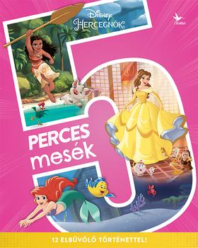 Disney - Disney Hercegnők - 5 perces mesék