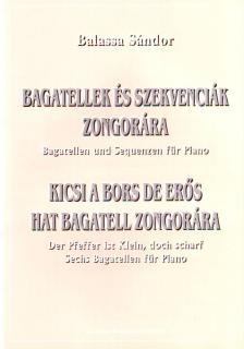 Balassa Sándor - BAGATELLEK ÉS SZEKVENCIÁK ZONGORÁRA OP.17
