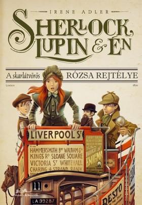 Irene Adler - Sherlock, Lupin és Én 3. - A skarlátvörös rózsa rejtélye