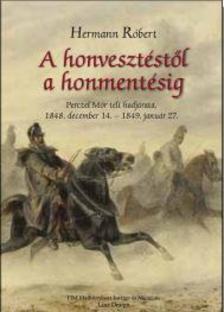 Hermann Róbert - A honvesztéstől a honmentésig