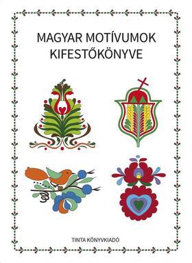 Horváth Ágnes - Magyar motívumok kifestőkönyve