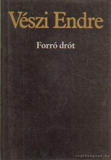 Vészi Endre - Forró drót [antikvár]