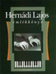 HERNÁDI ANDRÁS (SZERK.) - HERNÁDI LAJOS EMLÉKKÖNYV