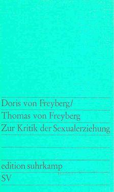 FREYBERG, DORIS von -  FREYBERG, THOMAS von - Zur Kritik der Sexualerziehung [antikvár]