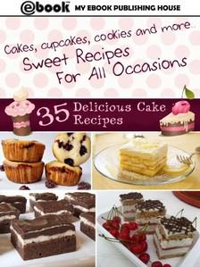 House My Ebook Publishing - 35 Delicious Cake Recipes [eKönyv: epub, mobi]