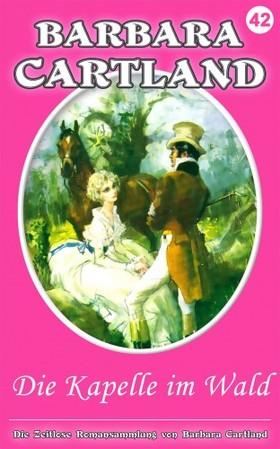 Barbara Cartland - Die Kapelle im Wald [eKönyv: epub, mobi]