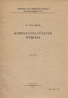 Beck Mihály - Komplexvegyületek kémiája [antikvár]