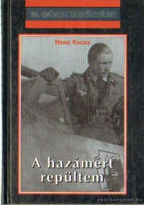KNOKE, HEINZ - A hazámért repültem [antikvár]