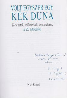 Volt egyszer egy kék Duna... (dedikált) [antikvár]