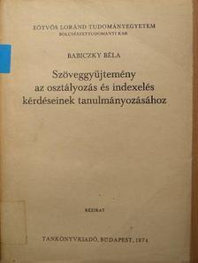 B. C. Vickery - Szöveggyűjtemény az osztályozás és indexelés kérdéseinek tanulmányozásához [antikvár]