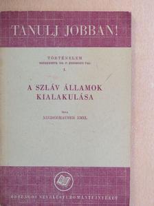 Niederhauser Emil - A szláv államok kialakulása [antikvár]
