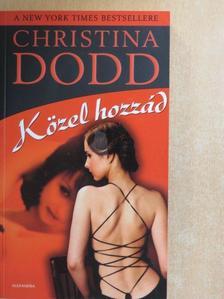 Christina Dodd - Közel hozzád [antikvár]