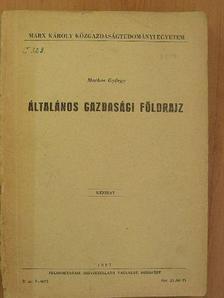 Markos György - Általános gazdasági földrajz [antikvár]
