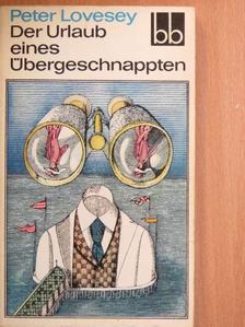 Peter Lovesey - Der Urlaub eines Übergeschnappten [antikvár]