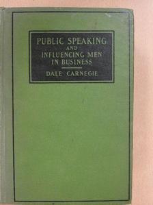 Dale Carnegie - Public Speaking and Influencing Men in Business [antikvár]