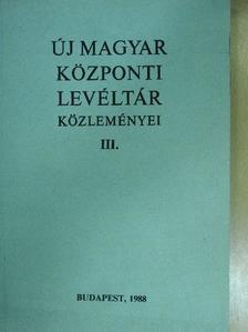 Alföldi Vilma - Új Magyar Központi Levéltár közleményei III. [antikvár]
