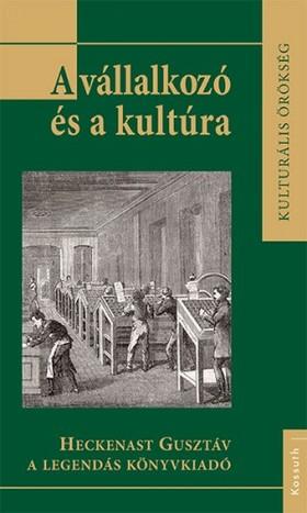 (szerk.) Lipták Dorottya - A vállalkozó és a kultúra [eKönyv: epub, mobi]