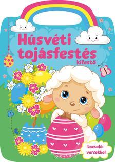 Szalay Könyvkiadó - Húsvéti tojásfestés - Locsoló versekkel