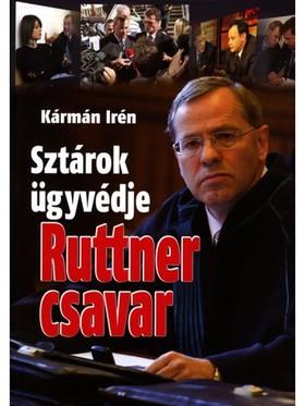 KÁRMÁN IRÉN - Sztárok ügyvédje - Ruttner csavar [eKönyv: epub, mobi]