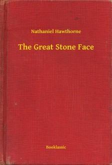 Nathaniel Hawthorne - The Great Stone Face [eKönyv: epub, mobi]