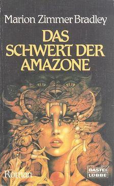 Marion Zimmer Bradley - Das Schwert der Amazone [antikvár]