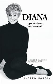 ANDREW MORTON - Diana igaz története - saját szavaival - átdolgozott, felújított kiadás